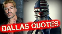 Payday 2 Dallas Voice Lines - Dallas Voice Actor - Payday 2 Dallas Quotes http://youtu.be/e51KRGdbgyI