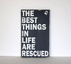 Hey, I found this really awesome Etsy listing at https://www.etsy.com/listing/98639559/the-best-things-are-rescued-dog-frame