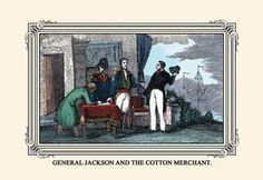 General Jackson and the Cotton Merchant 12x18 Giclee on canvas