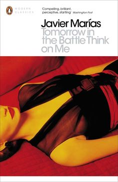 'Tomorrow in the Battle Think on Me' by Javier Marías
