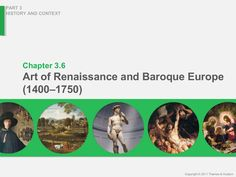 PART 3  HISTORY AND CONTEXT  Chapter 3.6  Art of Renaissance and Baroque Europe  (1400–1750)  Copyright © 2011 Thames & Hu...
