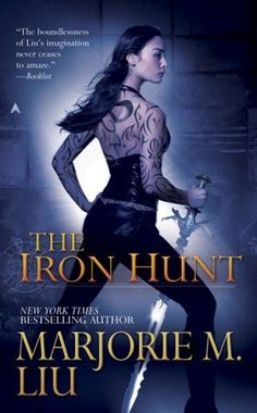 The Iron Hunt (Hunter Kiss, Book 1) by Marjorie M. Liu