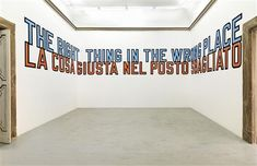 Available for sale from Alfonso Artiaco, Lawrence Weiner, The right thing in the wrong place Language + the materials referred to - variable dimen… Global Art, Land Art, Art Market, Art History, Artsy, Artwork, Home Decor, Letters, Type