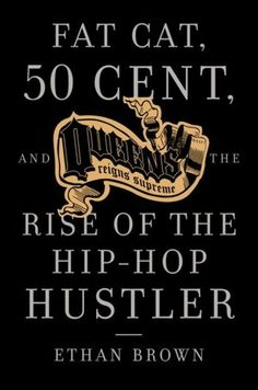 """Read """"Queens Reigns Supreme Fat Cat, 50 Cent, and the Rise of the Hip Hop Hustler"""" by Ethan Brown available from Rakuten Kobo. Based on police wiretaps and exclusive interviews with drug kingpins and hip-hop insiders, this is the untold story of h. 50 Cent Music, Jam Master Jay, Ja Rule, Russell Simmons, Violent Crime, Tupac Shakur, Hip Hop Artists, Fat Cats, Lose Belly Fat"""