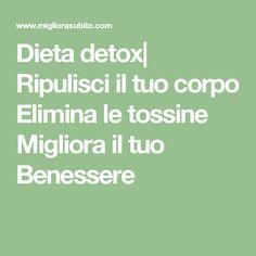 Dieta detox  Ripulisci il tuo corpo Elimina le tossine Migliora il tuo Benessere