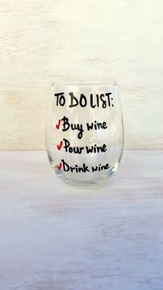 To Do List funny wine glass Fun Wine Glasses, Decorated Wine Glasses, Hand Painted Wine Glasses, Wine Glass Sayings, Wine Glass Crafts, Wine Quotes, Just In Case, Just For You, Pouring Wine