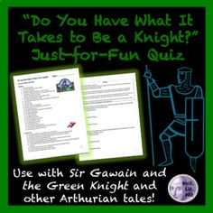 "Introduce ""Sir Gawain and the Green Knight"" and/or the King Arthur tales with this just-for-fun quiz!    Students circle statements based on the chivalric code to see if they would qualify as a medieval knight. It helps them learn about the values of medieval times and compare them to today's society. It's always interesting to poll your students' opinions and get a discussion going!"