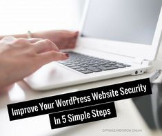 Wordpress is susceptible to being hacked. These are 5 simple steps you can do to improve your wordpress website security and protect your online business.
