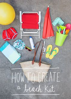 How to Create a Beach Kit | Oh Happy Day!
