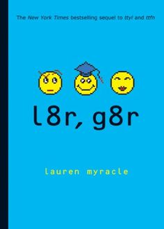 l8r, g8r (Book 3) by Lauren Myracle - the Internet Girl series was the No. 9 most banned and challenged title 2000-2009