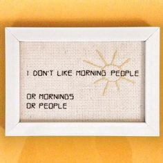 I could make this for a friend - I don't like mornings or people by analprobehearts on Etsy