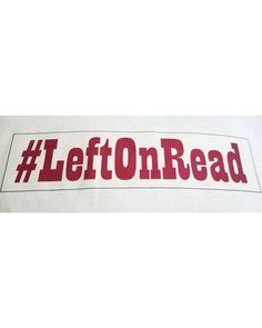 Left On Read T-Shirt