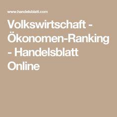 Volkswirtschaft - Ökonomen-Ranking - Handelsblatt Online Scientific Journal, Journals, Science, Journal Art, Journal, Diaries, Daily Diary, Magazines, Logs