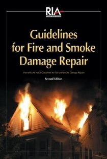 Restoration Industry Association - Guidelines for Fire and Smoke Damage Repair.  Deemed as a valuable reference tool, the manual defines restorer-client –adjuster relationships and provides a basis for the proper training of estimators, project managers and insurance claims personnel. Utilized by restoration professionals worldwide, the RIA Guidelines address hundreds of issues including water damage,inspections, corrosion, restoration value, clothing and textiles, electronic equipment…