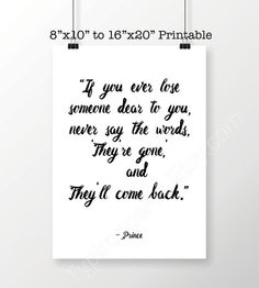 PRINCE Quote If you ever lose someone Prince Poster by TypImageArt