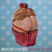 Right Dick is the first single in 2014 by Adori Office and it hopes to penetrate every hole.