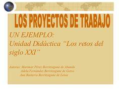 LOS PROYECTOS DE TRABAJO: UN EJEMPLO PRÁCTICO by Ana Basterra via slideshare