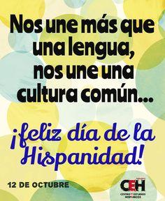 12 de cotubre es el Día de la Hispanidad (en España) o Día de la Raza (dicho en México), Día del Respeto a la Diversidad Cultural (en Argentina) , Día del Encuentro de Dos Mundos (en Chile), o Día de la Resistencia Indígena (en Nicaragua y Venezuela).