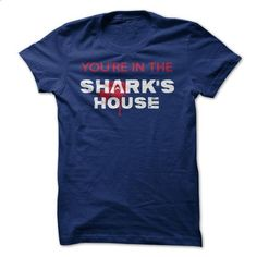 Youre in the Sharks House #3 - #hipster tee #hoodie with sayings. I WANT THIS => https://www.sunfrog.com/Funny/Youre-in-the-Sharks-House-3.html?68278