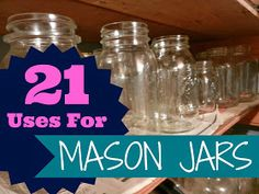 Organizing Life with Less: 21 Uses For Mason Jars
