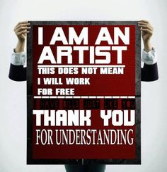 Artist Does Not Work for Free