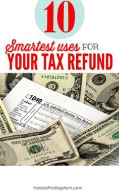 10 Smartest Uses for Your Tax Refund Check - Before you cash that tax refund check, make sure you are spending it wisely.
