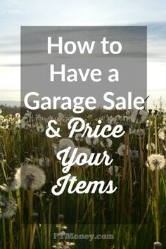 Need to get rid of a few things and make some money? Have a garage sale. Here are some tips on how to have a garage sale and how to price items properly. Show Me The Money, Make More Money, Ways To Save Money, Money Saving Tips, Money Tips, Garage Sale Pricing, Garage Sale Tips, Garage Sale Organization, Organizing