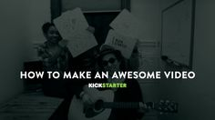 How To Make An AWESOME Video by Kickstarter
