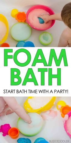 Foam Bath: Make bath time into a party with foam bath; perfect activity for toddlers and preschoolers; have fun in the tub!