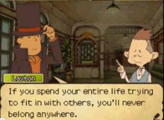 ~~~***INSPIRATION***~~~ Why are random screenshots always so deep in Professor Layton? << the prof is the inspiration himself College Games, Random Sayings, Phoenix Wright, Quack Quack, Danganronpa Memes, True Gentleman, Grad Cap, How To Be Likeable, Geek Out