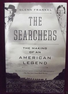 The #Searchers The Making of an #American Legend Hardcover #Book First Edition 2013.