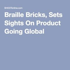 Braille Bricks, Sets Sights On Product Going Global - Looks just like TacTiles, but may become far less expensive.