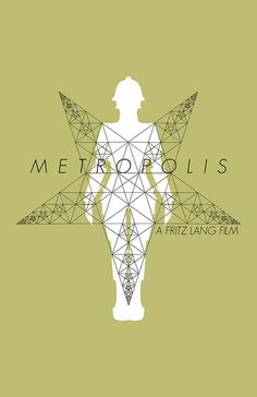 Metropolis, Fritz Lang, 1927 - By Jason Cryer Metropolis Poster, Metropolis 1927, Minimal Movie Posters, Cinema Posters, Serial Art, Fritz Lang, Star Wars Droids, Alternative Movie Posters, Album Book