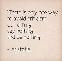 Aristotle - so why not do everything you can, say all the words of wisdom, love, and encouragement that you can, and be the best you can? Motivacional Quotes, Quotable Quotes, Wisdom Quotes, Great Quotes, Words Quotes, Quotes To Live By, Inspirational Quotes, Risk Quotes, Poster Quotes