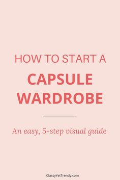 Learn how to create a capsule wardrobe using the 5-step visual guide! Step-by-step, you'll start your own capsule! Organize your closet with clothes, shoes and accessories and have several outfits for spring, summer, fall and winter. Use basic essentials such as a tee, white shirt, chambray shirt, skinny jeans, ankle pants, denim jacket and more to create a neat and tidy closet!