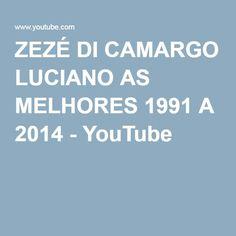 ZEZÉ DI CAMARGO LUCIANO AS MELHORES 1991 A 2014 - YouTube