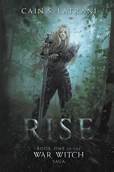 Rise (The War Witch Saga Book 1) by [Latrani, Cain S.]