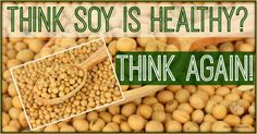 Is Soy Healthy? TOFU... is NOT fermented soy and is not healthy! Soy can negatively affect thyroid function. Soy infant formula is loaded with dangerous toxins, including manganese and aluminum; Infants fed soy formula have 20,000 X the amount of estrogen in their blood stream! Healthy forms of soy, fermented organic soy, include: miso, tempe and nanto... and NOT TOFU.