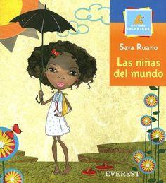 LAS NIÑAS DEL MUNDO - Sara Ruano - Everest --- Conocer las costumbres y cultura de varios países.