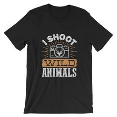 Wildlife Photographer T-Shirt Funny - I Shoot Wild Animals Photography Puns, Wildlife Photography, Photographer Humor, Animal Puns, Clothing Labels, Funny Me, Wild Animals, Trending Outfits, Mens Tops