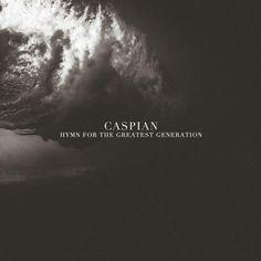 "Caspian - EP ""Hymn For The Greatest Generation"" im Stream - prettyinnoise"