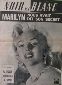 Noir et Blanc journal 10-08-1962. Front cover photo of Marilyn Monroe. ~ Pinned by Nathalie Gobbe, during the period of 1960 to 1962.