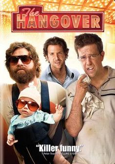 The Hangover!!!!  One of my favorites!!!!!