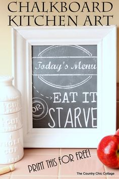 Chalkboard Kitchen Art -- print this fun kitchen art for free and let them know what is on the menu today!