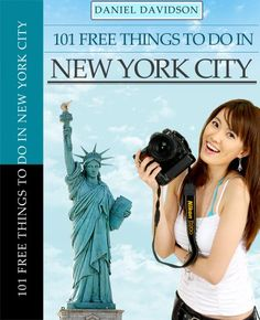 101 Free Things To Do In New York City (2012 Edition) (101 Money Saving Travel Books)