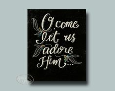 O Come Let Us Adore Him - 8x10 Giclee Print - Christmas Print, Black and White, Typography by Grace for Grace