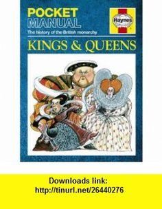 Kings  Queens The History of the British Monarchy (Haynes Pocket Manual) (9781844259601) Anita Ganeri , ISBN-10: 1844259609  , ISBN-13: 978-1844259601 ,  , tutorials , pdf , ebook , torrent , downloads , rapidshare , filesonic , hotfile , megaupload , fileserve