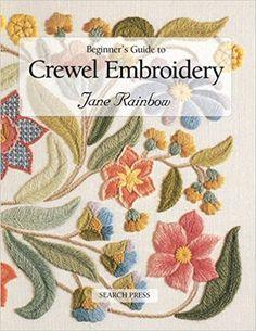 Beginner's Guide to Crewel Embroidery Beginner's Guide to Needlecraft: Amazon.de: Jane Rainbow: Fremdsprachige Bücher