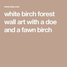white birch forest wall art with a doe and a fawn  birch