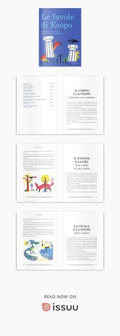 Le favole di Esopo, che si racconta giunse in Grecia come schiavo nel VI sec a.C., sono brevi storie in cui gli animali protagonisti rappresentano i vizi e le virtù degli uomini. Raccontate con l'arguzia e il brio tipici dello stile di Andrea Valente e arricchite con le splendide illustrazioni di Marta Monteiro, le favole di Esopo riprendono vita in questo libro per la gioia di grandi e piccoli.